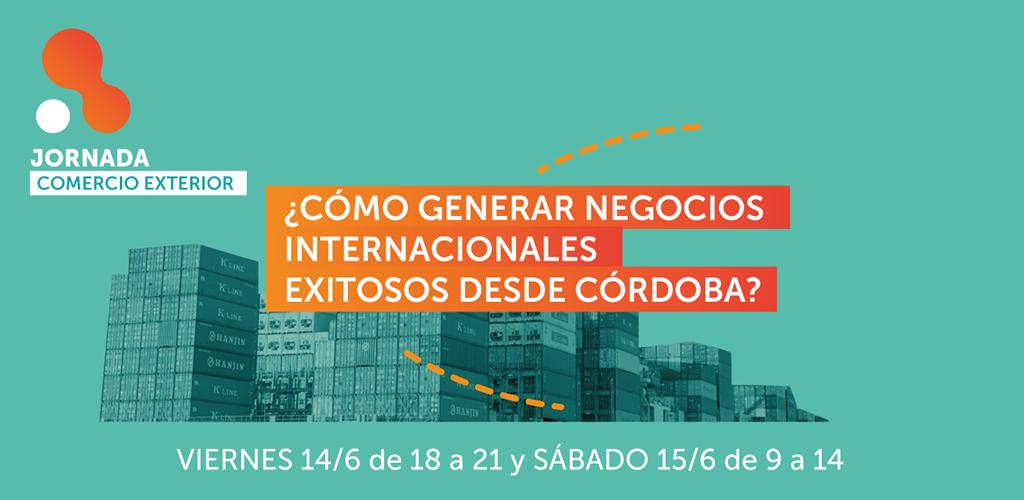 Jornada gratuita ¿Cómo generar negocios internacionales exitosos desde Córdoba?